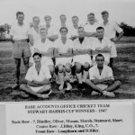 * Base Accounts Office Cricket Team, Stewart-Harris Cup Winners – 1947.