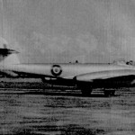 * Gloster Meteor at Changi, the Pilot is Wing Commander 'Bird' Wilson.